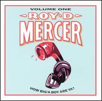 How Big 'a Boy Are Ya?, Vol. 1 - Roy D. Mercer
