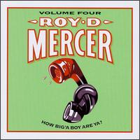 How Big 'a Boy Are Ya?, Vol. 4 - Roy D. Mercer