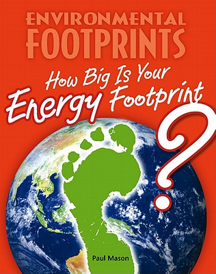 How Big Is Your Energy Footprint? - Mason, Paul