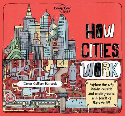 How Cities Work - Lonely Planet Kids, and Feroze, Jen