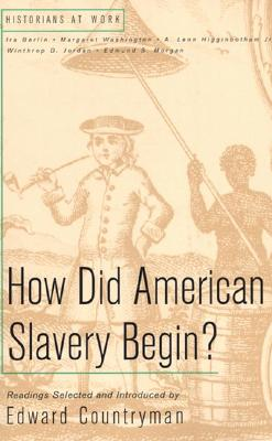 How Did American Slavery Begin? - Countryman, Edward