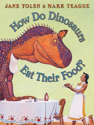 How Do Dinosaurs Eat Their Food? - Yolen, Jane