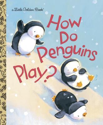 How Do Penguins Play? - Muldrow, Diane