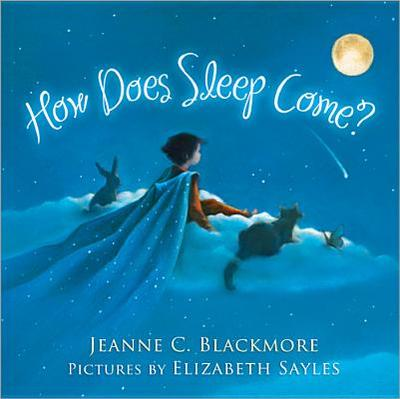 How Does Sleep Come? - Blackmore, Jeanne C