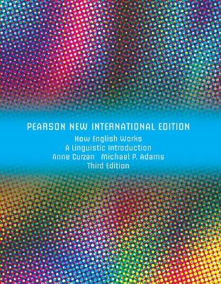 How English Works: A Linguistic Introduction - Curzan, Anne, and Adams, Michael Patrick