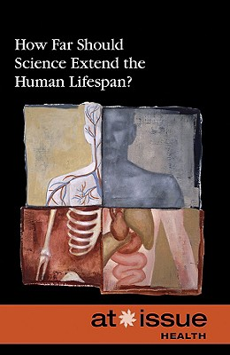 How Far Should Science Extend the Human Lifespan? - Thompson, Tamara (Editor)