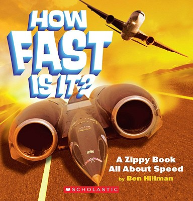 How Fast Is It?: A Zippy Book All about Speed - Hillman, Ben