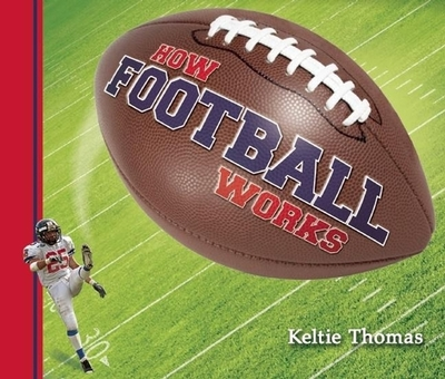 How Football Works - Thomas, Keltie