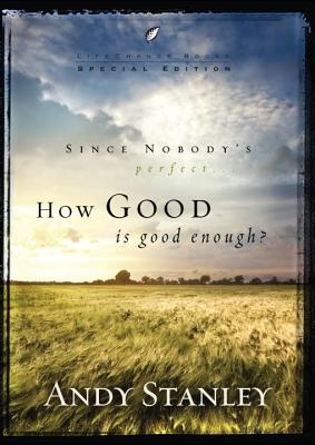 How Good Is Good Enough?: 6-Pack, Easter - Stanley, Andy