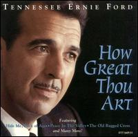 How Great Thou Art - Tennessee Ernie Ford