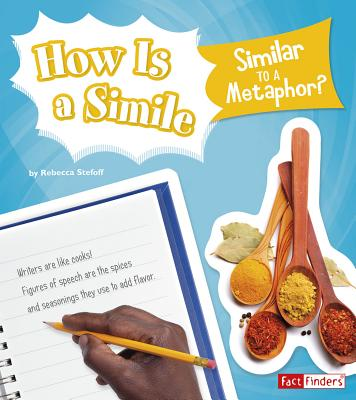 How Is a Simile Similar to a Metaphor? - Stefoff, Rebecca