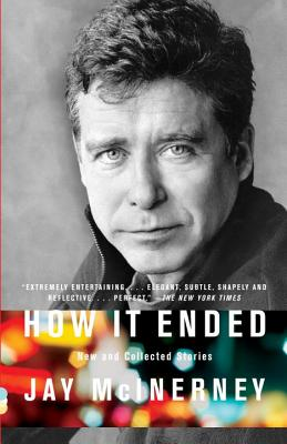 How It Ended: New and Collected Stories - McInerney, Jay