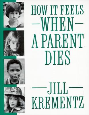 How It Feels When a Parent Dies - Krementz, Jill