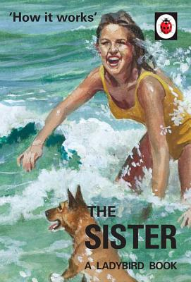 How it Works: The Sister - Hazeley, Jason, and Morris, Joel