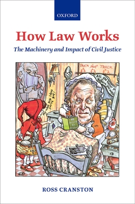 How Law Works: The Machinery and Impact of Civil Justice - Cranston, Ross