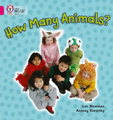 How Many Animals: Band 01a/Pink a - Newman, Lee, and Moon, Cliff (Series edited by), and Collins Big Cat (Prepared for publication by)