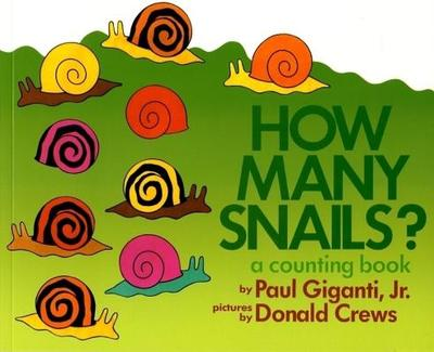 How Many Snails?: A Counting Book - Giganti, Paul Jr