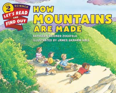How Mountains Are Made - Zoehfeld, Kathleen Weidner