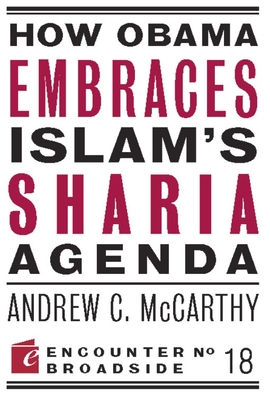 How Obama Embraces Islam's Sharia Agenda: A Creed for the Poor and Disadvantaged - McCarthy, Andrew C