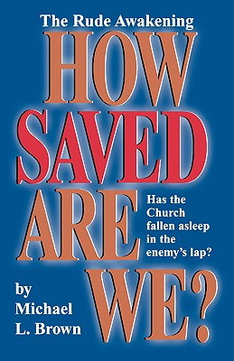 How Saved Are We? - Brown, Michael L