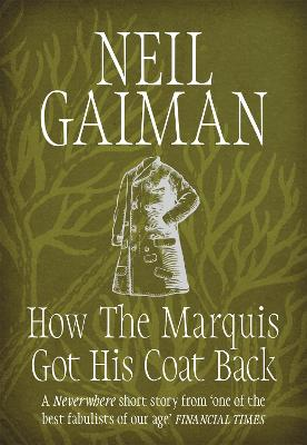 How the Marquis Got His Coat Back - Gaiman, Neil