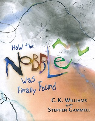 How the Nobble Was Finally Found - Williams, C K