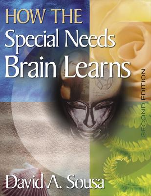How the Special Needs Brain Learns - Sousa, David A, Dr. (Editor)