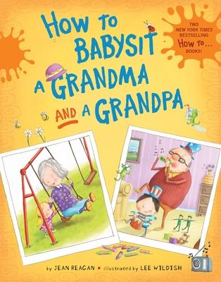 How to Babysit a Grandma and a Grandpa Set - Reagan, Jean