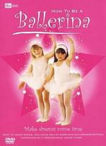 How to Be a Ballerina -