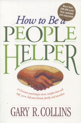 How to Be a People Helper - Collins, Gary