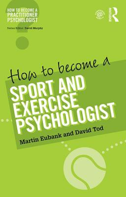 How to Become a Sport and Exercise Psychologist - Eubank, Martin