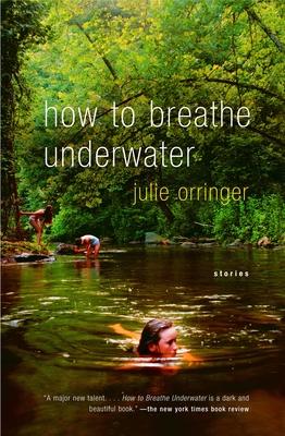 How to Breathe Underwater - Orringer, Julie