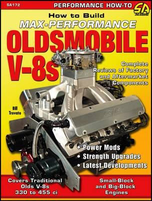 How to Build Max Performance Oldsmobile V-8s - Trovato, Bill