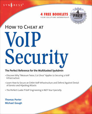 How to Cheat at VoIP Security - Porter, Thomas, and Gough, Michael, Professor