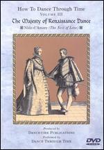 How to Dance Through Time, Vol. III: The Majesty of Renaissance Dance