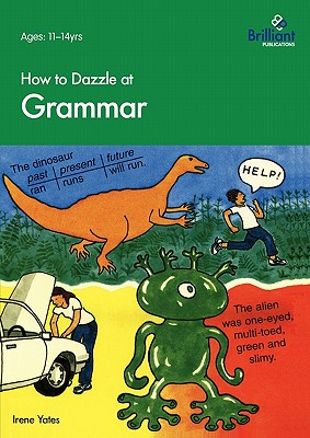 How to Dazzle at Grammar - Yates, Irene