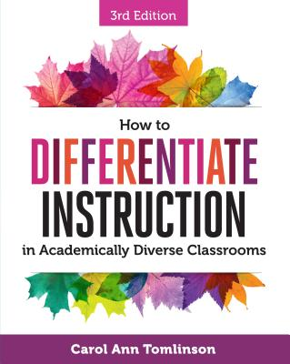 How to Differentiate Instruction in Academically Diverse Classrooms, Third Edition - Tomlinson, Carol Ann