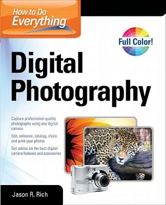 How to Do Everything Digital Photography - Rich, Jason R