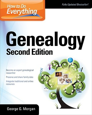 How to Do Everything Genealogy - Morgan, George G