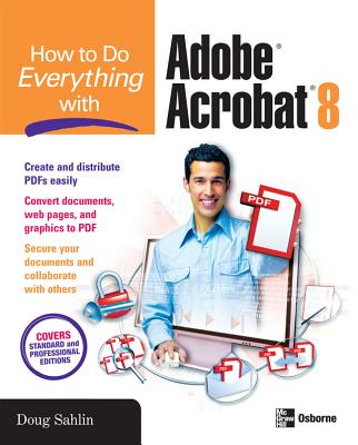 How to Do Everything with Adobe Acrobat 8 - Sahlin, Doug