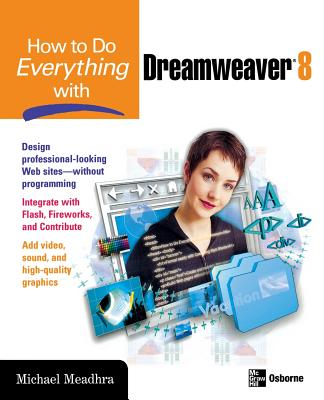 How to Do Everything with Dreamweaver 8 - Meadhra, Michael