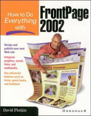 How to Do Everything with FrontPage 2002 - Plotkin, David N, and Platkin, and Brownlow, Jane (Editor)