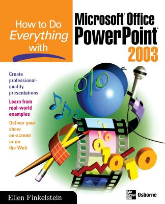 How to Do Everything with Microsoft Office PowerPoint 2003 - Finkelstein, Ellen