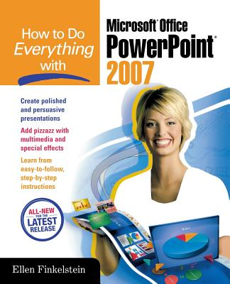 How to Do Everything with Microsoft Office PowerPoint 2007 - Finkelstein, Ellen