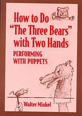 How to Do the Three Bears - Minkel, Walter