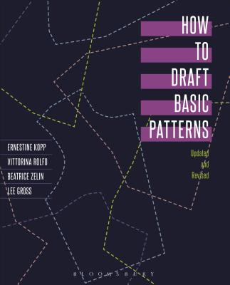 How to Draft Basic Patterns - Kopp, Ernestine, and Gross, Lee, and Zelin, Beatrice