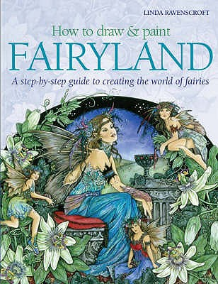 How to Draw and Paint Fairyland - Ravenscroft, Linda