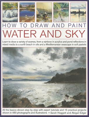 How to Draw and Paint Water and Sky - Edgar, Abigail, and Hoggett, Sarah