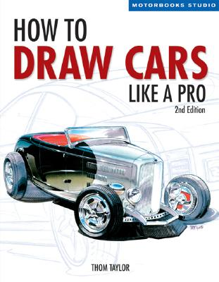 How to Draw Cars Like a Pro - Taylor, Thom, and Hallett, Lisa