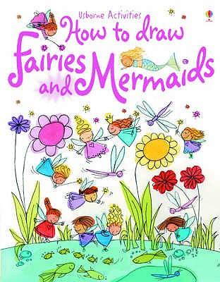 How to Draw Fairies and Mermaids - Watt, Fiona